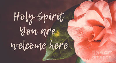 Photograph - Holy Spirit You Are Welcome Here by Andrea Anderegg