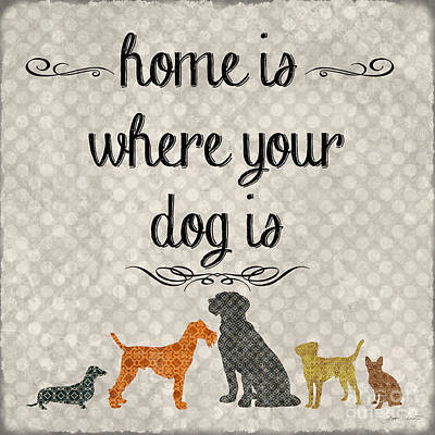 Dog Art Painting - Home Is Where Your Dog Is-jp3039 by Jean Plout
