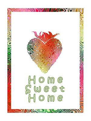 Digital Art - Home Sweetest Home - Typography by Kathleen Sartoris