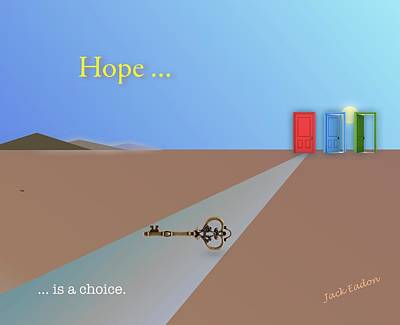 Hope Is A Choice Art Print by Jack Eadon
