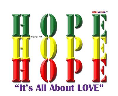Digital Art - Hope, Is All About Love by Sirron Kyles