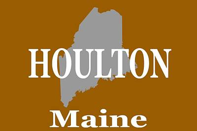 Photograph - Houlton Maine State City And Town Pride  by Keith Webber Jr