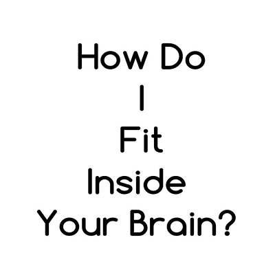 Digital Art - How Do I Fit Inside Your Brain by Ai P Nilson