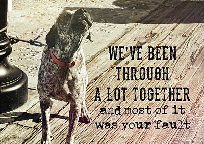Photograph - Howling Hound Quote by JAMART Photography