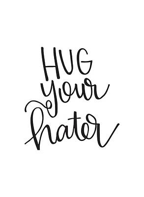 Hug Your Hater Art Print by Nancy Ingersoll