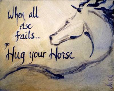 Painting - Hug Your Horse by Dina Dargo