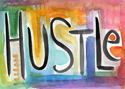Quote Painting - Hustle- Art By Linda Woods by Linda Woods