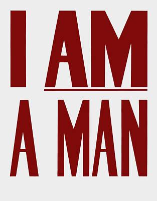 Crow Digital Art - I Am A Man - Civil Rights Print by War Is Hell Store