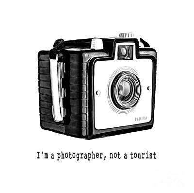 Photograph - I Am A Photographer Not A Tourist Tee by Edward Fielding