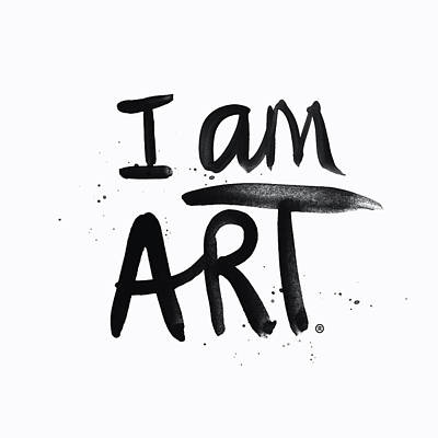 I Am Art Black Ink - Art By Linda Woods Art Print
