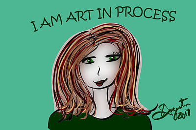 I Am Art In Process Print by Sharon Augustin