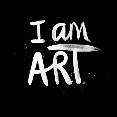 I Am Art- Painted Art Print by Linda Woods