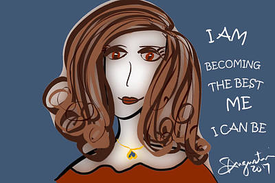 I Am Becoming The Best Me I Can Be Print by Sharon Augustin