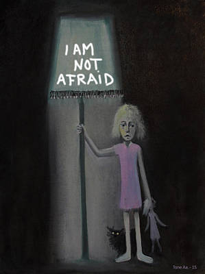 Painting - I Am Not Afraid by Tone Aanderaa