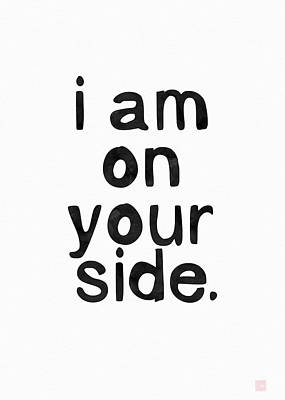 I Am On Your Side- Art By Linda Woods Art Print by Linda Woods