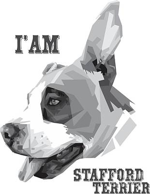 I Am Stafford Terrier Original by Madiaz Roby