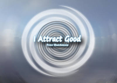 I Attract Good Art Print by I Attract Good