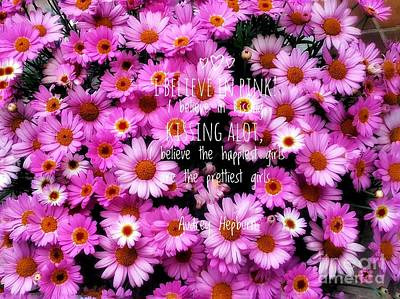 Photograph - I Believe In Pink Daisies by Joan-Violet Stretch