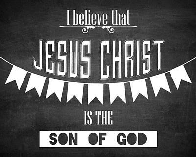 Christian Artwork Digital Art - I Believe That Jesus Christ Is The Son Of God by Brett Pfister