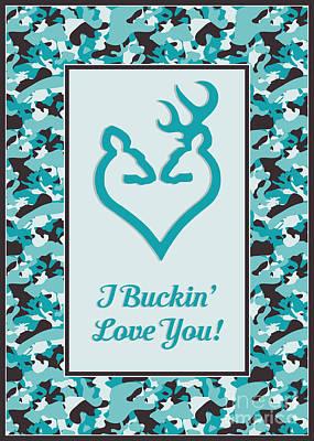 Digital Art - I Buckin' Love You by JH Designs