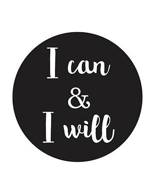 Cans Mixed Media - I Can And I Will - Motivational Print by Studio Grafiikka