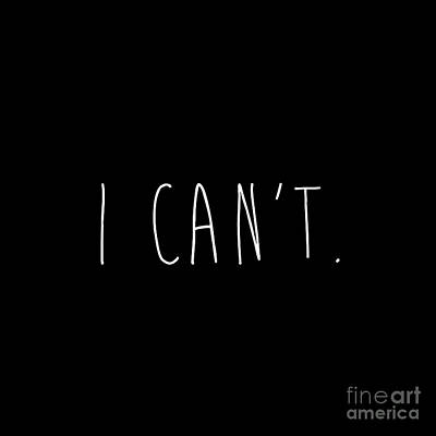 Painting - I Can't. by Mindy Sommers