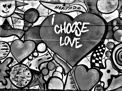 Photograph - I Choose Love B W by Rob Hans