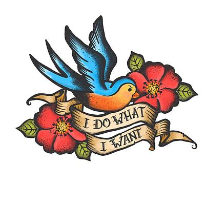I Do What I Want Vintage Bluebird And Rose Tattoo Art Print by Little Bunny Sunshine