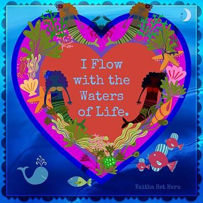 Digital Art - I Flow With The Waters Of Life by Kaitha Het Heru