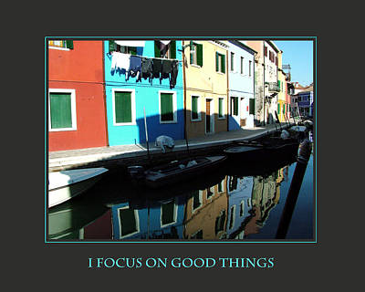 I Focus On Good Things  Print by Donna Corless
