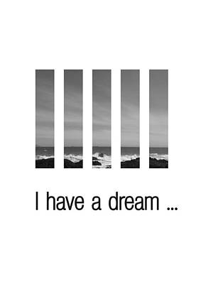 I Have A Dream ... Art Print by Andre Pillay