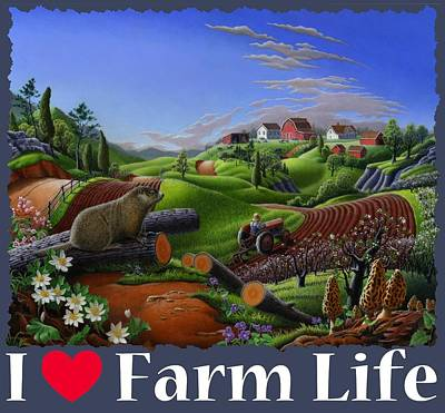 Groundhog Painting - I Love Farm Life T Shirt - Spring Groundhog - Country Farm Landscape 2 by Walt Curlee