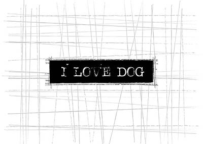 Dog Wall Art - Digital Art - I Love Dog Word Art by Kathleen Wong