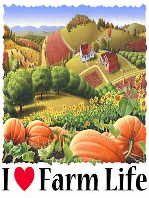 I Love Farm Life - Appalachian Pumpkin Patch - Rural Farm Landscape Art Print by Walt Curlee