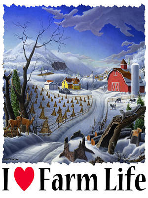 Old Barn Painting - I Love Farm Life - Rural Winter Country Farm Landscape by Walt Curlee