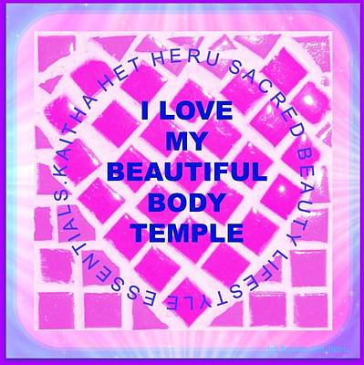 Het Mixed Media - I Love My Beautiful Body Temple by Kaitha Het Heru