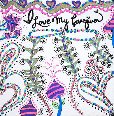 Drawing - I Love My Caregiver by Carole Brecht