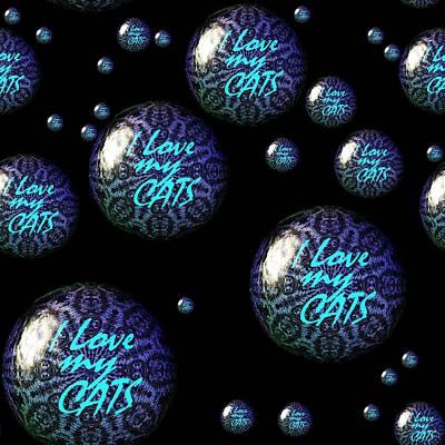 Sterling Silver Digital Art - I Love My Cats 71116.1 by Belinda Cox