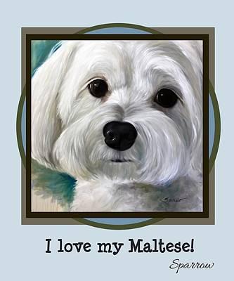 Maltese Puppy Wall Art - Painting - I Love My Maltese by Mary Sparrow