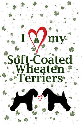 Digital Art - I Love My Soft Coated Wheaten Terriers by Rebecca Cozart