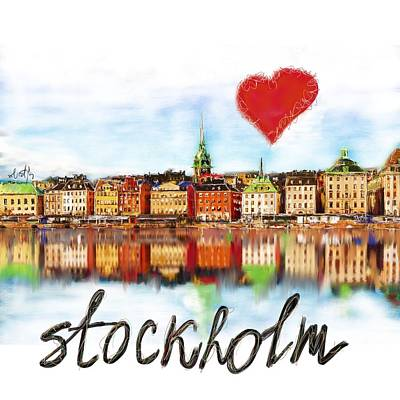 Digital Art - I Love Stockholm by Sladjana Lazarevic