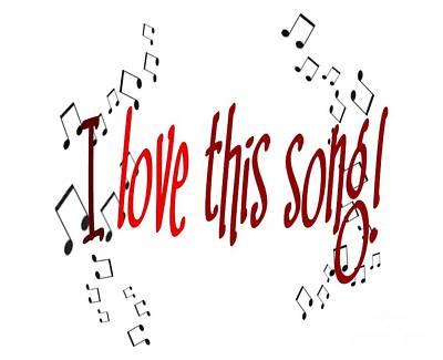 Digital Art - I Love This Song by Susan Stevenson