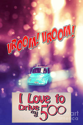 I Love To Drive My 500 Art Print by Stefano Senise