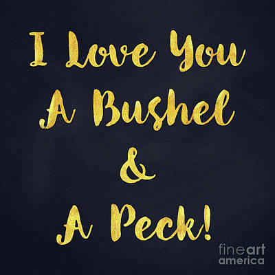 Pecking Drawing - I Love You A Bushel And A Peck Golden Sentiment Art by Tina Lavoie