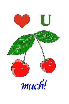 Digital Art - I Love You Cherry Much by John Haldane