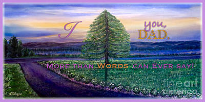 Painting - I Love You Dad More Than Words Can Ever Say by Kimberlee Baxter
