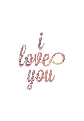 I Love You Art Print by Desiree Warren