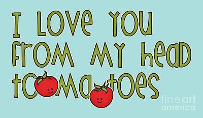Digital Art - I Love You From My Head Tomatoes by M Vrijhof
