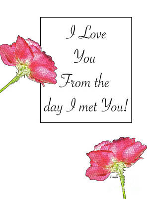 Digital Art - I Love You From The Day I Met You - Card Number 006 By Claudia Ellis by Claudia Ellis