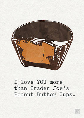 I Love You More Than Peanut Butter Cups Art Print by Linda Woods